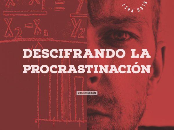 Descifrando la Procrastinación Parte 2